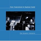 pete Townshend  raphael Rudd       the Oceanic Concerts