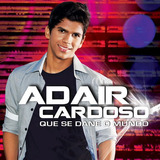 Adair Cardoso   Que Se Dane O Mundo   Cd