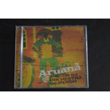 Aruanã Amigos Da Orquestra Do Mundo Cd