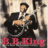 Bb King    here & There The Uncollected Bb K  cd Import Usa
