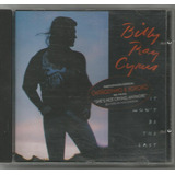 Billy Ray Cyrus - It Won't Be The Last - Cd Usado - Country