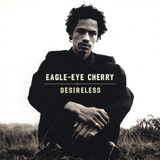 Cd: Eagle eye cherry   Desireless