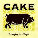 Cd   Cake  1995  Prolonging The Magic