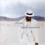Cd   Brian Mcknight   From There To Here