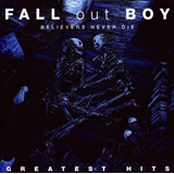 Cd   Dvd Fall Out Boy Believers Never Die Greatest Hits