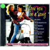 Cd   I Love You In A Song = Betty Wright  Jim Croce  Shirley