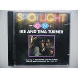 Cd   Ike And Tina Turner   Spotlight On  Usado Com Garantia