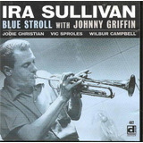 Cd   Ira Sullivan   Blue Stroll   With Johnny Griffin   1999