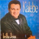 Cd   Kalebe: Brilha Jesus 1993