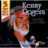 Cd   Kenny Rogers = Ruby  Don t Take Your Love To Town  impo