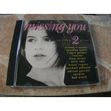 Cd - Missing You Volume 2 Roxette Tina Turner Tavares Etc