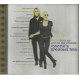 Cd   Roxette   Dont Bore Us Get To The Chorus  Grestest Hits