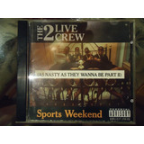 Cd 2 Live Crew   Sports Weekend  Miami Bass  Freestyle