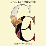 Cd A Day To Remember   Common Courtesy 2cd