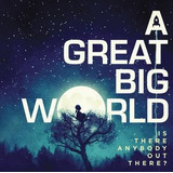 Cd A Great Big World Is There Anybody Out There Importado