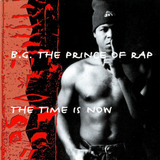 Cd B. G. The Prince Of Rap The Time Is Now Lacrado Fabrica