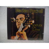 Cd Baden Powell  Solitude On Guitar  Gravado Na Alemanha