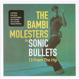 Cd Bambi Molesters In Sonic Bullets   13 From The Hip Novo