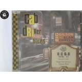 Cd Big Gilson & Alan Ghreen Cab Driver Blues   Lacrado   H3