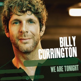 Cd Billy Currington We Are Tonight