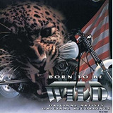 Cd Born To Be Wild Vol 1 - Canada - Blood Sweet And Tears