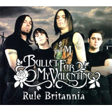 Cd Bullet For My Valentine - Rulle Britannia