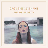 Cd Cage The Elephant   Tell Me I m Pretty  digipack  992079