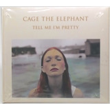Cd Cage The Elephant Tell Me I m Pretty 2015 Import  Lacrado