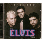 Cd Catedral   The Elvis Music   Novo