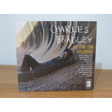Cd Charles Bradley No Time For Dreaming Sounds Of Blues Novo