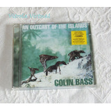 Cd Colin Bass An Out Cast Of The Island Com Andy Latimer Imp