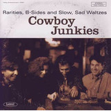 Cd Cowboy Junkies Rarities  B sides & Slow  Sad Waltzes   Us