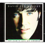 Cd David Lee Murphy   We Can t All Be Angels  alan Jackson