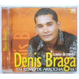 Cd Denis Braga   Em Ritmo De Arrocho   Vol 1