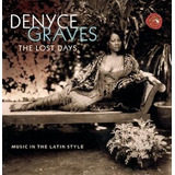 Cd Denyce Grave The Lost Days: Music In The Latin Style