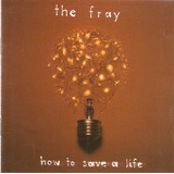 Cd Duplo The Fray - How To Save Life - Novo Lacrado***