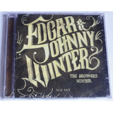 Cd Edgar & Johnny Winter The Brothers Winter  2 Cds lacrado