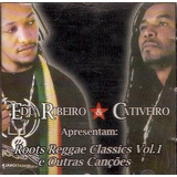 Cd Edu Ribeiro E Cativeiro   Roots Reggae Classics   Vol  1