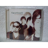 Cd Fastball  All The Pain Money Can Buy