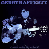 Cd Gerry Rafferty - Can I Have My Money