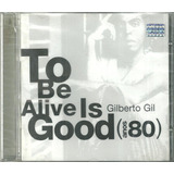 Cd Gilberto Gil To Be Alive Is Good Anos 80 Remaster Lacrado