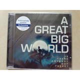 Cd Great Big World   Is There Anybody    original E Lacrado