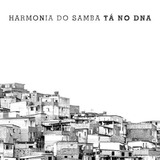 Cd Harmonia Do Samba   T� No Dna  2015    Lacrado   Original