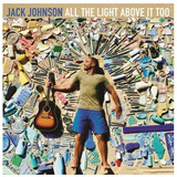 Cd Jack Johnson All The Light Above It Too 2017