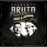 Cd Jads & Jadson Diamante Bruto
