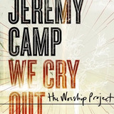 Cd Jeremy Camp We Cry Out The Worship Project