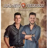 Cd Joao Neto E Frederico So Modao 2  cd Duplo
