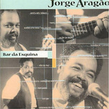Cd Jorge Aragao   Bar Da Esquina  916412