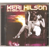 Cd Keri Hilson   In A Perfect World  c  Kanye West Timbaland