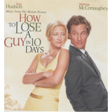 Cd Lacrado How To Lose A Guy In 10 Days Music From The Motio